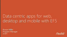 Building data centric applications for web, desktop and mobile with Entity Framework 5.