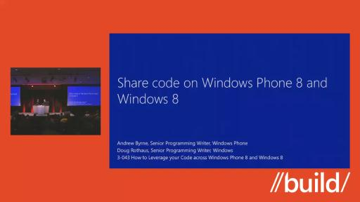 How to Leverage your Code across WP8 and Windows 8 (Repeat)
