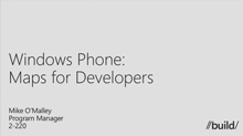 Windows Phone: Building the Best Mapping Apps for Windows Phone Using the Here Platform