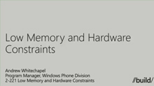 Windows Phone: Low Mem & Hardware Constraints
