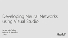 Developing Neural Networks Using Visual Studio