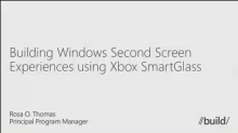 Building Windows Second Screen Experiences Using Xbox SmartGlass
