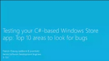 Testing Your C#-Based Windows Store App: Top 10 Areas to Look for Bugs.