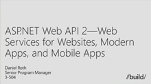 ASP.NET Web API 2 – Web Services for Websites, Modern Apps, and Mobile Apps