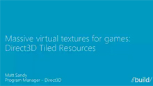 Massive Virtual Textures for Games: Direct3D Tiled Resources