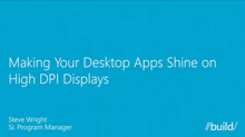 Making Your Desktop Apps Shine on High- DPI Displays