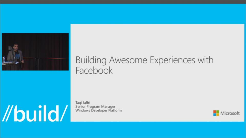 Building Awesome Experiences with Facebook