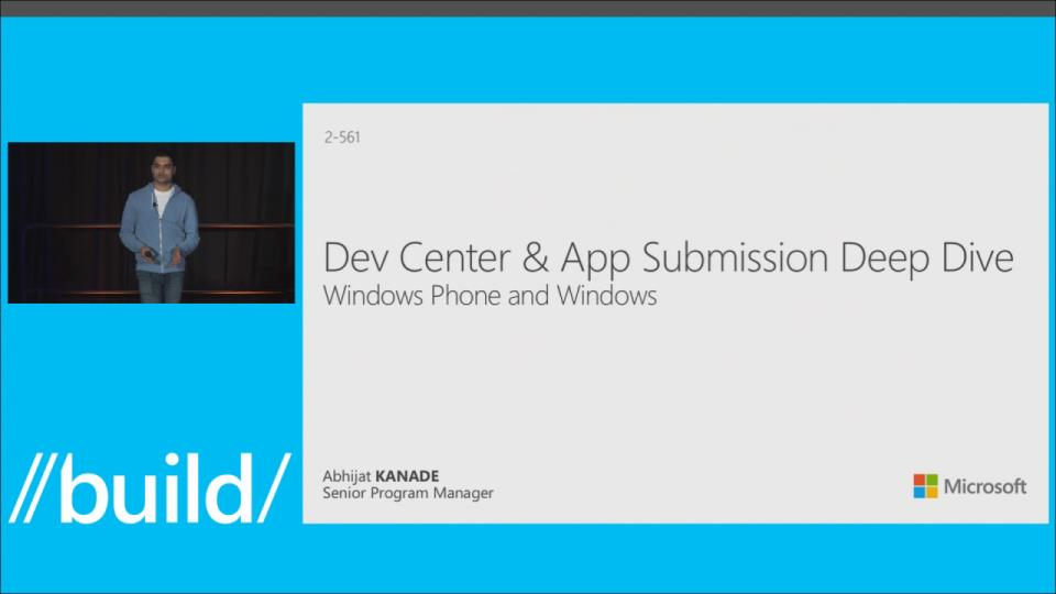 Windows Phone and Windows: Dev Center and App Submission Deep Dive