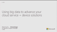 Using Big Data to Advance Your Cloud Service and Device Solutions