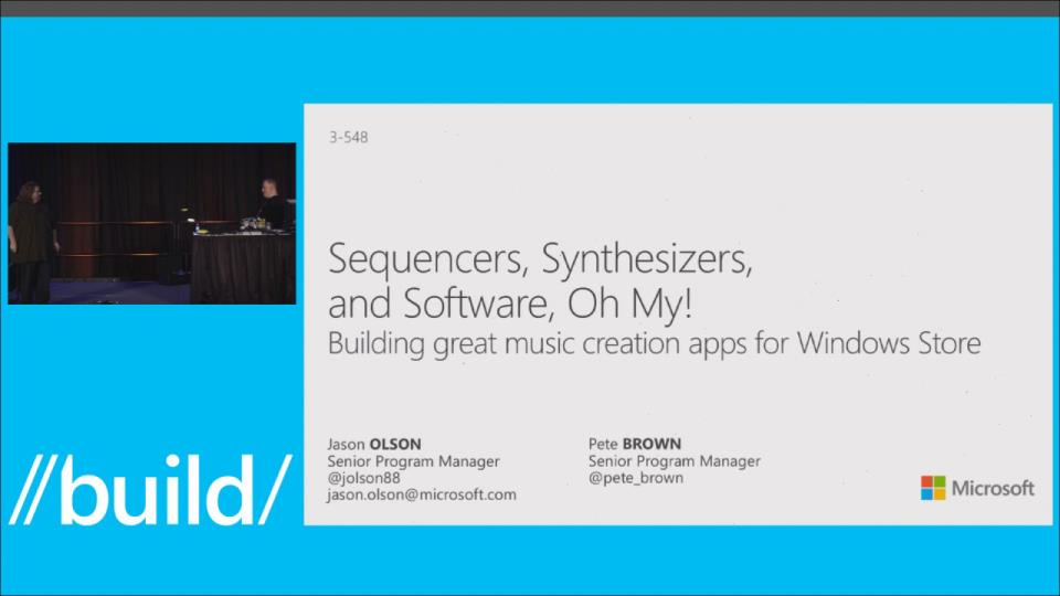 Sequencers, Synthesizers, and Software, Oh My! Building Great Music Creation Apps for Windows Store