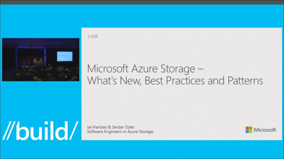 Microsoft Azure Storage – What's New, Best Practices and Patterns