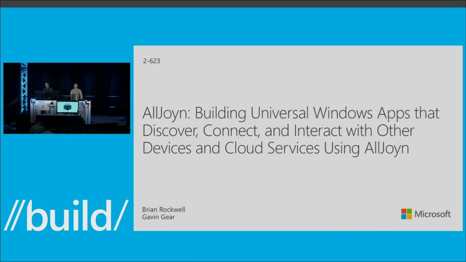 AllJoyn: Building Universal Windows Apps that Discover, Connect, and Interact with Other Devices and Cloud Services Using AllJoyn