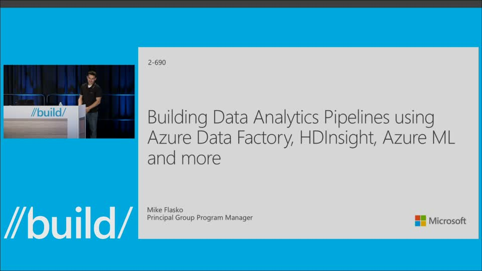 Building Data Analytics Pipelines Using Azure Data Factory, HDInsight, Azure ML and More