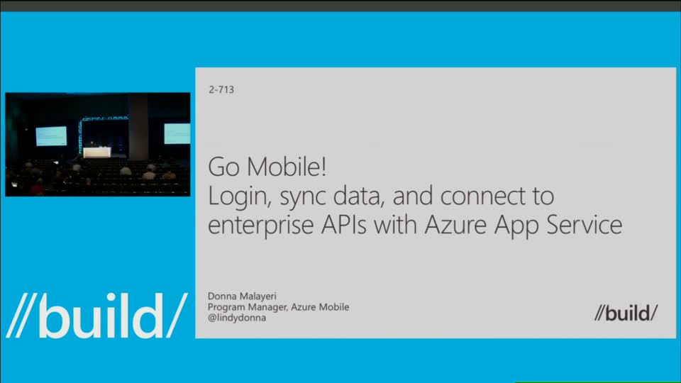 Go Mobile! Login, Sync Data, and Connect to Enterprise APIs with Azure App Service