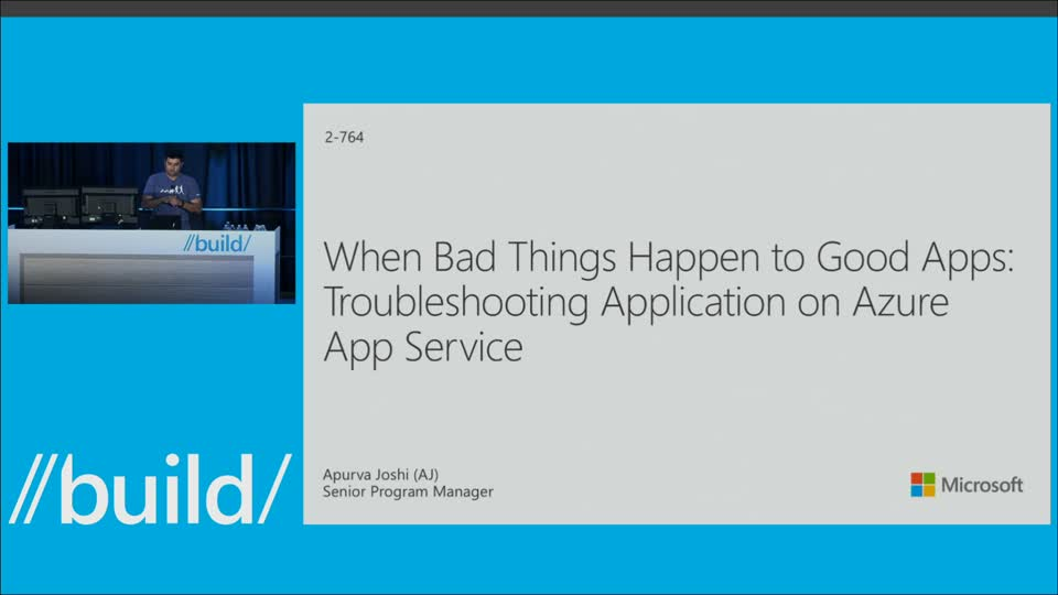 When Bad Things Happen to Good Apps: Troubleshooting Applications on Azure App Service