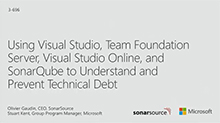 Using Visual Studio, Team Foundation Server, Visual Studio Online, and SonarQube to Understand and Prevent Technical Debt