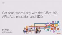 Get Your Hands Dirty with the Office 365 APIs, Authentication and SDKs