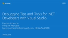 Debugging Tips and Tricks for .NET Developers with Visual Studio