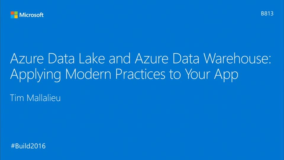 Azure Data Lake and Azure Data Warehouse: Applying Modern Practices to Your App