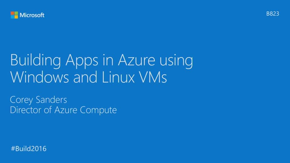 Building Apps in Azure Using Windows and Linux VMs