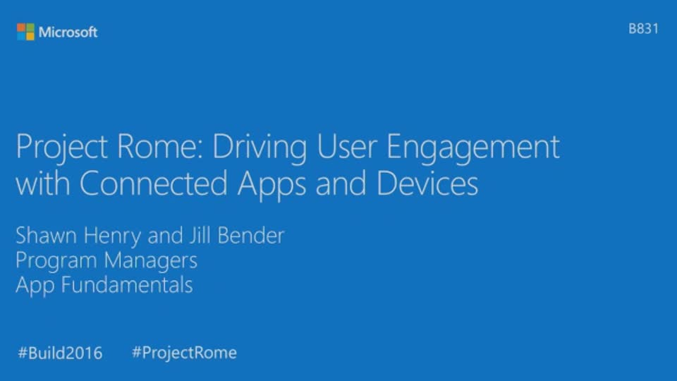 Project Rome: Driving User Engagement with Connected Apps and Devices