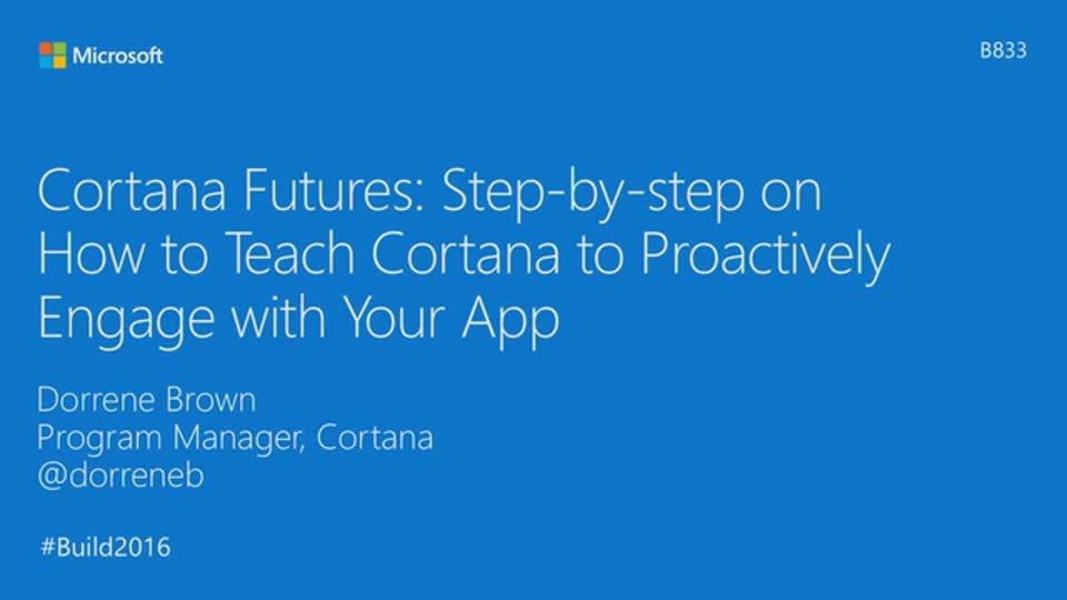 Cortana Futures: Step-by-step on How to Teach Cortana to Proactively Engage with Your App