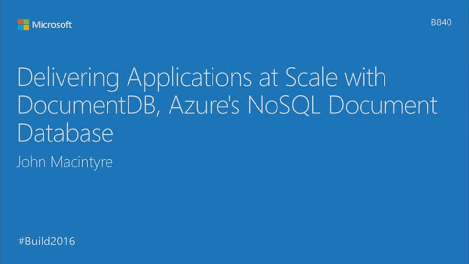 Delivering Applications at Scale with DocumentDB, Azure's NoSQL Document Database