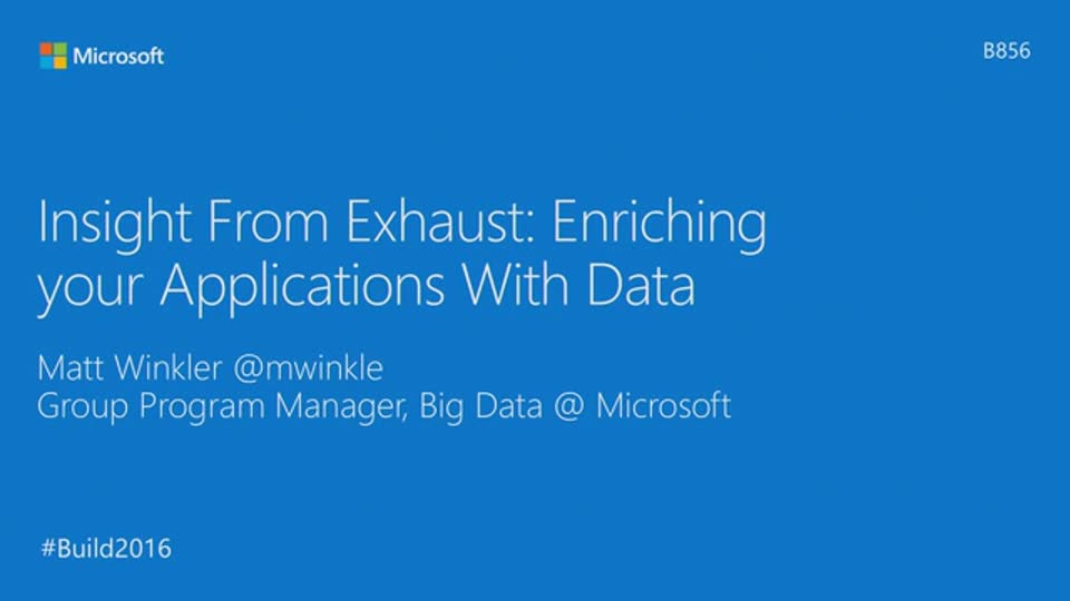 Insight from Exhaust, Enriching Your Applications withData