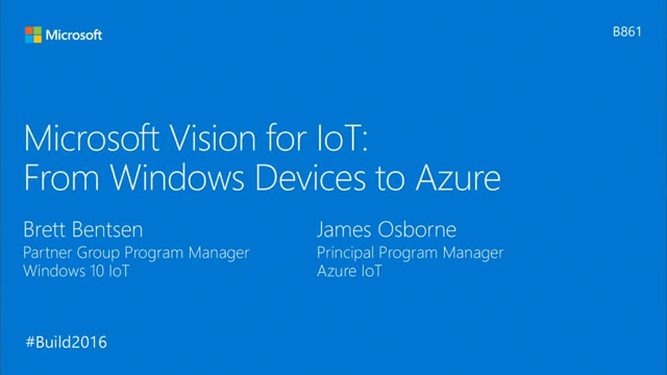 Microsoft Vision for IoT: From Windows Devices to Azure