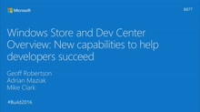 Windows Store and Dev Center Overview: New Capabilities for Helping Developers Succeed