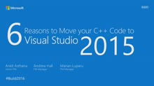 Top 6 Reasons to Move Your C++ Code to Visual Studio 2015
