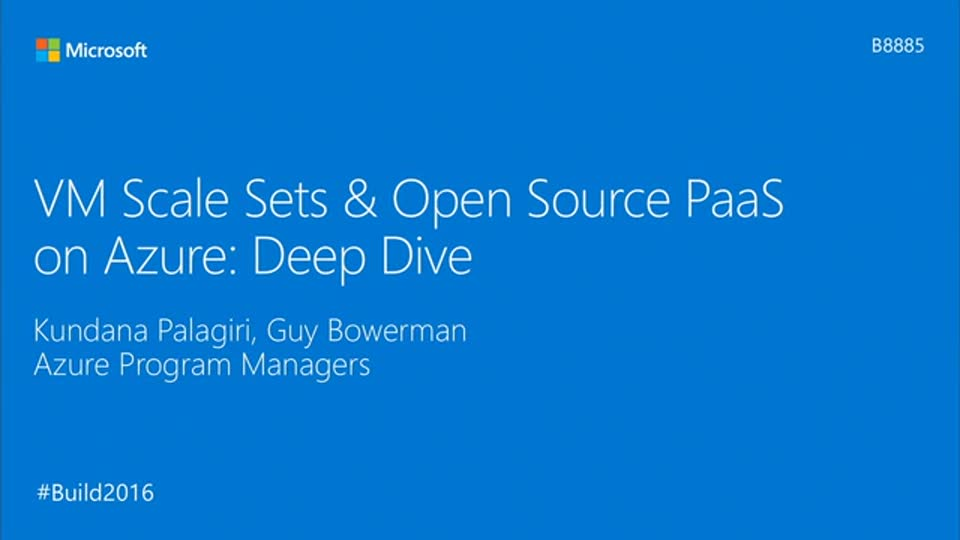 VM Scale Sets & Open Source PaaS on Azure: Deep Dive