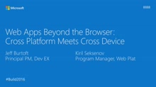 Web Apps Beyond the Browser: Cross-Platform Meets Cross Device