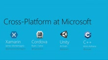 Cross-Platform at Microsoft: Xamarin, Cordova, Unity and C++ Panel