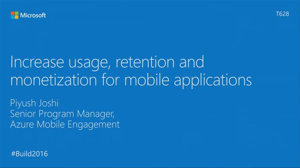 Maximize Usage, Retention and Monetization for Mobile Applications Using Azure Mobile Engagement