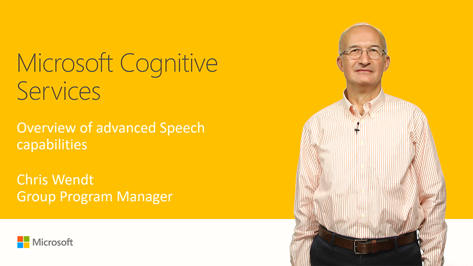Microsoft Cognitive Services: Overview of advanced speech capabilities