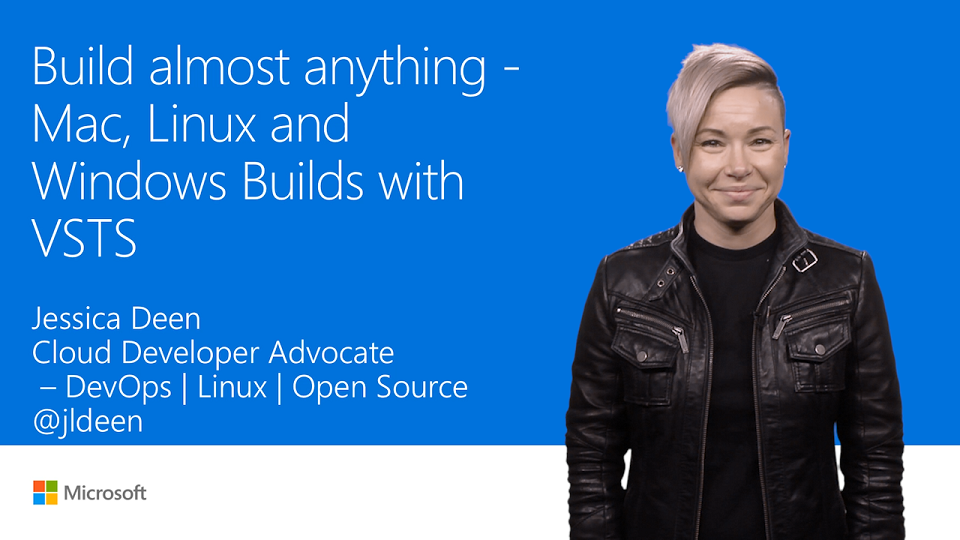 Build almost anything: Mac, Linux, and Windows builds in VSTS