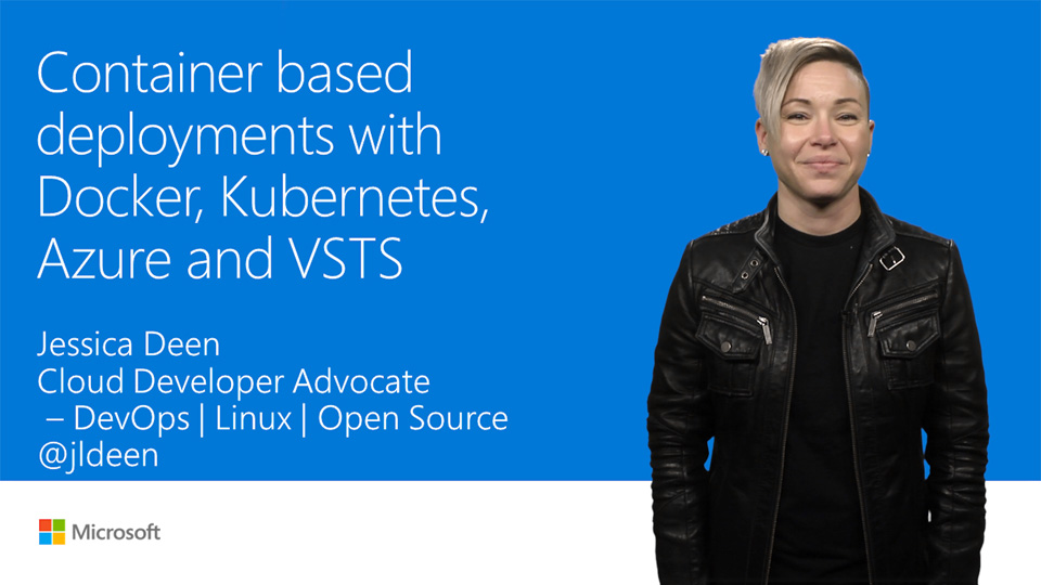 Container-based deployments with Docker, Kubernetes, Azure, and VSTS