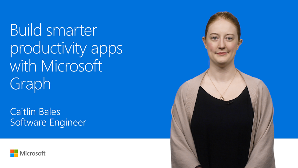 Build smarter productivity apps with Microsoft Graph