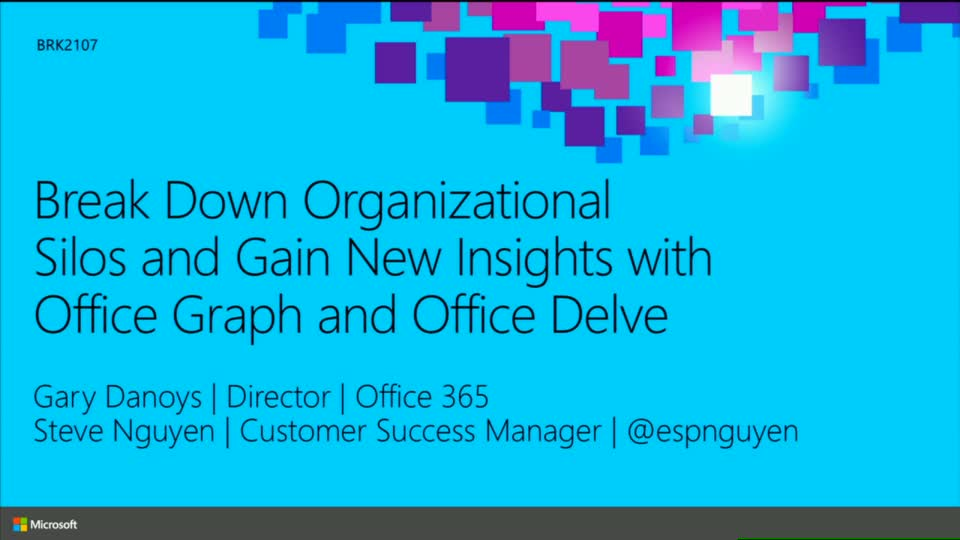 Break Down Organizational Silos and Gain New Insights with Office Graph and Office Delve