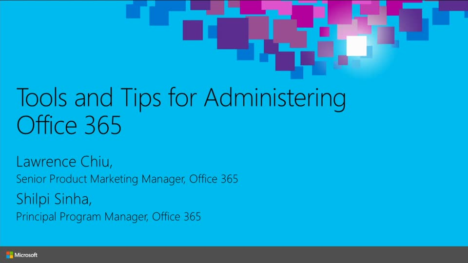 Tools and Tips for Administering Office 365