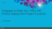 Strategies to Make Your Microsoft Office 365 ProPlus Deployment Project Successful