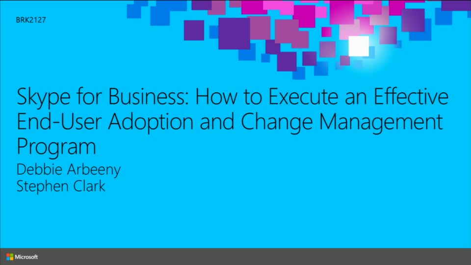 Skype for Business: How to Execute an Effective End-User Adoption and Change Management Program