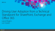 Driving User Adoption from a Technical Standpoint for SharePoint, Exchange and Office 365