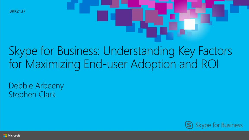 Skype for Business: Understanding Key Factors for Maximizing End-User Adoption and ROI