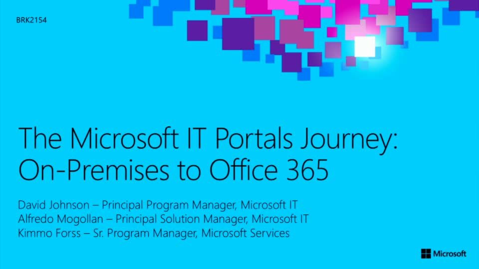 The Microsoft IT Portals Journey, On-Premises to Office 365