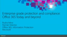 Enterprise Grade Data Protection and Compliance with Office 365: Today and Beyond