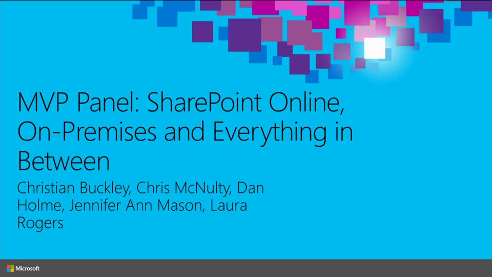 MVP Panel: SharePoint On-Premises, Online and Everything in Between