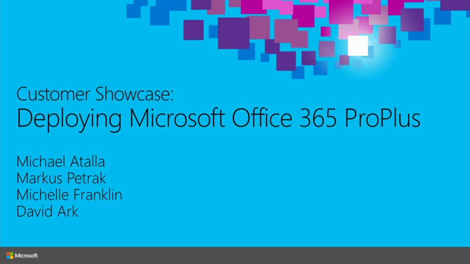 Customer Showcase: Deploying Microsoft Office 365 ProPlus