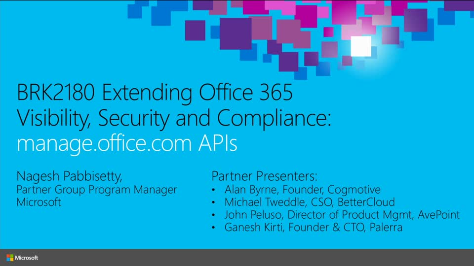 Extending Microsoft Office 365 Visibility, Security and Compliance: Office 365 Management APIs
